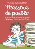 MAESTRA DE PUEBLO. ESTADO CIVIL: OPOSITORA - 9788425356827 - MAESTRA DE PUEBLO