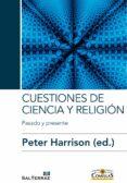 CUESTIONES DE CIENCIA Y RELIGIÓN - 9788429326727 - PETER HARRISON