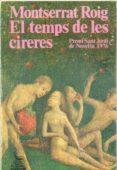 EL TEMPS DE LES CIRERES - 9788429712827 - MONTSERRAT ROIG