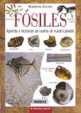 FOSILES: APRENDE A RECONOCER LAS HUELLAS DE NUESTRO PASADO - 9788430533527 - ROBERTO ZORZIN