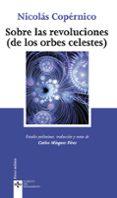 SOBRE LAS REVOLUCIONES (DE LAS ORBES CELESTES) - 9788430949427 - NICOLAS COPERNICO