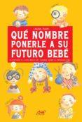 qué nombre ponerle a su futuro bebé (ebook)-laura tuan-9788431556327