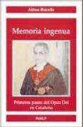 MEMORIA INGENUA: PRIMEROS PASOS DEL OPUS DEI EN CATALUÑA - 9788432137327 - ALFONSO BALCELLS