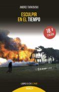 ESCULPIR EN EL TIEMPO - 9788432147227 - ANDREI TARKOVSKI