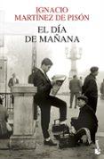 EL DIA DE MAÑANA - 9788432210327 - IGNACIO MARTINEZ DE PISON
