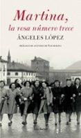 MARTINA, LA ROSA NUMERO TRECE - 9788432296727 - ANGELES LOPEZ
