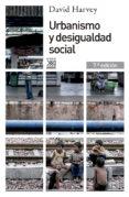 URBANISMO Y DESIGUALDAD SOCIAL (6ª ED.) - 9788432302527 - DAVID HARVEY