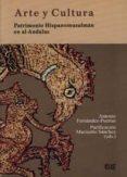 ARTE Y CULTURA: PATRIMONIO HISPANOMUSULMAN EN AL-ANDALUS - 9788433850027 - FERNANDEZ PUERTAS ANTONIO