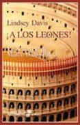 (PE) ¡A LOS LEONES!: LA X NOVELA DE MARCO DIDIO FALCO (2ª ED.) - 9788435006927 - LINDSEY DAVIS