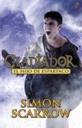 GLADIADOR 3: EL HIJO DE ESPARTACO - 9788435041027 - SIMON SCARROW