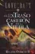 EL EXTRAÑO CASERON EN LA NIEBLA (RELATOS ONIRICOS II) - 9788441415027 - H.P. LOVECRAFT