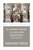 EL HOMBRE MOISES Y LA RELIGION MONOTEISTA: TRES ENSAYOS - 9788446040927 - SIGMUND FREUD