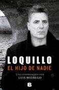 LOQUILLO. EL  HIJO DE NADIE - 9788466651127 - LUIS HIDALGO