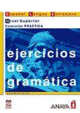 EJERCICIOS DE GRAMATICA. NIVEL SUPERIOR - 9788466700627 - JOSEFA MARTIN GARCIA