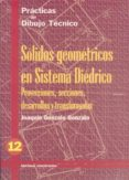 PRACTICAS DIBUJO, N. 12 SOLIDOS GEOMETRICOS SISTEMA DIEDRICO - 9788470631627 - JOAQUIN GONZALO GONZALO