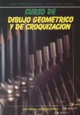 curso de dibujo geométrico y croquización. (ebook)-francisco  javier rodriguez de abajo-9788470634727