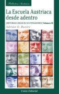 LA ESCUELA AUSTRIACA DESDE DENTRO - 9788472096127 - ADRIAN O. RAVIER