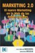 MARKETING 2.0: EL NUEVO MARKETING EN LA WEB DE LAS REDES SOCIALES - 9788478979127 - JUAN MANUEL MAQUEIRA