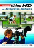 GUIA COMPLETA DEL VIDEO HD PARA FOTOGRAFOS DIGITALES - 9788479029227 - ROB SHEPPARD