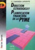 DIRECCION ESTRATEGICA Y PLANIFICACION FINANCIERA DE LA PYME - 9788479780227 - F. J. MAQUEDA LAFUENTE