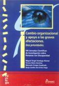 CAMBIO ORGANIZACIONAL Y APOYO A LAS GRAVES AFECTACIONES - 9788481963427 - MIGUEL ANGEL VERDUGO ALONSO