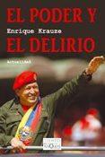 EL PODER Y EL DELIRIO - 9788483831427 - ENRIQUE KRAUZE