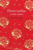 FLORES TARDIAS Y OTROS CUENTOS - 9788484287827 - ANTON PAVLOVICH CHEJOV