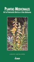 PLANTAS MEDICINALES DE LA PENINSULA IBERICA E ISLAS BALEARES - 9788489960527 - ANGEL M. ROMO I DIEZ