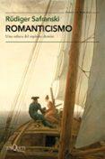 ROMANTICISMO: UNA ODISEA DEL ESPIRITU ALEMAN - 9788490664827 - RÜDIGER SAFRANSKI