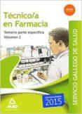 TECNICO EN FARMACIA DEL SERVICIO GALLEGO DE SALUD. TEMARIO ESPECI FICO VOLUMEN 2 - 9788490934227 - VV.AA.
