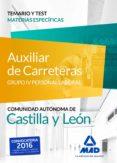 AUXILIARES DE CARRETERAS (GRUPO IV PERSONAL LABORAL DE LA JUNTA DE CASTILLA Y LEÓN). TEMARIO Y TEST MATERIAS ESPECÍFICAS - 9788490939727 - VV.AA.