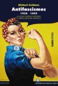 ANTIFASCISMOS, 1936-1945 (EBOOK) - 9788491046127 - MICHAEL SEIDMAN