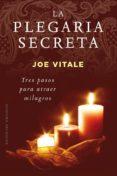 LA PLEGARIA SECRETA - 9788491111627 - JOE VITALE