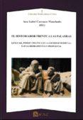 EL HISTORIADOR FRENTE A LAS PALABRAS: LENGUAJE, PODER Y POLITICA EN LA SOCIEDAD MEDIEVAL - 9788492658527 - ANA ISABEL CARRASCO MANCHADO