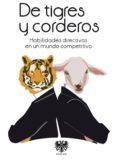 de tigres y corderos: habilidades en un mundo competitivo-francisco misiego-enrique ortega-9788494122927