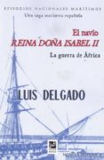 EL NAVIO REINA DOÑA ISABEL II - 9788494610127 - LUIS DELGADO BAÑON