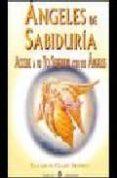 ANGELES DE SABIDURIA: ACCEDE A TU YO SUPERIOR CON LOS ANGELES - 9788495513427 - ELIZABETH CLARE PROPHET