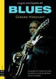 LA GRAN ENCICLOPEDIA DEL BLUES - 9788495601827 - GERARD HERZHAFT
