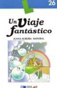 UN VIAJE FANTASTICO - 9788496485327 - JUANA AURORA MAYORAL