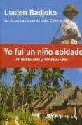 YO FUI UN NIÑO SOLDADO - 9788496517127 - LUCIEN BADJOKO