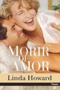 MORIR DE AMOR - 9788496711327 - LINDA HOWARD