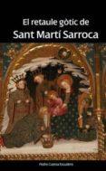 RETAULE GOTIC DE SANT MARTI SARROCA - 9788496995727 - PEDRO CUESTA ESCUDERO