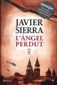 L ANGEL PERDUT - 9788497082327 - JAVIER SIERRA