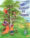MI AMIGO EL ARBOL: JUEGOS Y ACTIVIDADES PARA ESTIMULAR EN LOS NIÑ OS EL AMOR A LA NATURALEZA - 9788497541527 - MONIKA KRUMBACH