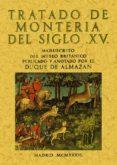 TRATADO DE MONTERIA DEL SIGLO XV (ED. FACSIMIL DE LA ED. 1936) - 9788497611527 - DUQUE DE ALMAZAN
