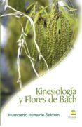 KINESIOLOGIA Y FLORES DE BACH - 9788498271027 - HUMBERTO ITURRALDE SELMAN