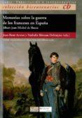 MEMORIAS SOBRE LA GUERRA DE LOS FRANCESES EN ESPAÑA - 9788498283327 - JEAN-RENE AYMES