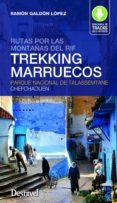 TREKKING EN MARRUECOS. RUTAS POR LAS MONTAÑAS DEL RIF: PARQUE NACIONAL DE TALASSEMTAMNE-CHEFCHAUEN - 9788498293227 - VV.AA.