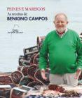 PEIXES E MARISCO. AS RECEITAS DE BENIGNO CAMPOS - 9788498657227 - BENIGNO CAMPOS MELON