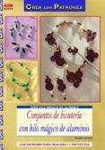 CONJUNTOS DE BISUTERIA CON HILO MAGICO.. - 9788498743227 - INGRID MORAS